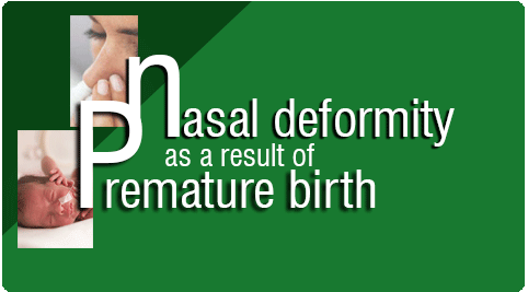 Nasal Deformity as a result of premature Birth